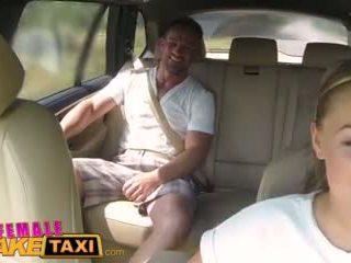 Femalefaketaxi 大规模 奶 cabbie wants 公鸡 上 该 后座 视频