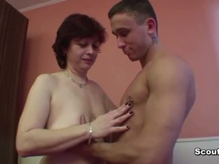 Mother seduce german friend of her son to fuck her pussy